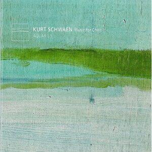 Kurt Schwaen : Music for Choir