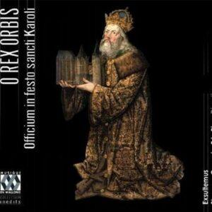 Various : O rex orbis. Officium in festo sancti Karoli