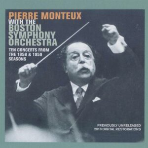 Pierre Monteux : The Concerts from the 1958 & 1959 seasons.