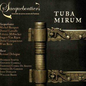 Tuba mirum : Schütz, Gabrieli, Cabezon. Les Sacqueboutiers.