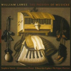 William Lawes : The Passion of Musicke