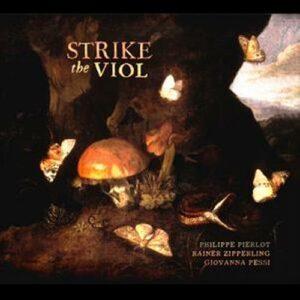 Strike the Viol. Pierlot, Zipperling.