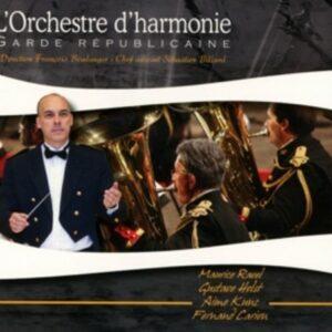 Holst, Ravel, Kunc, Carion: Garde Republicaine: L'Orchestre D'H