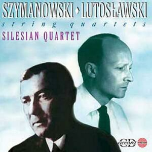 Karol Szymanowski - Witold Lutoslawski : Quatuors à cordes