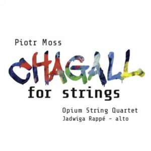Piotr Moss : Chagall for Strings