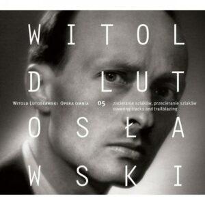 Witold Lutoslawski : Opera Omnia (Volume 5)