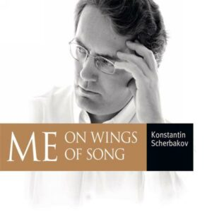 Konstantin Scherbakov : ME on wings of songs.