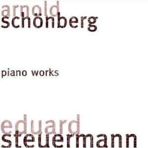 Arnold Schoenberg : Piano Works
