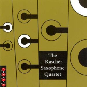 Erik Bergman - Richard Dunser - Iannis Xenakis : The Raschér Saxophone Quartet