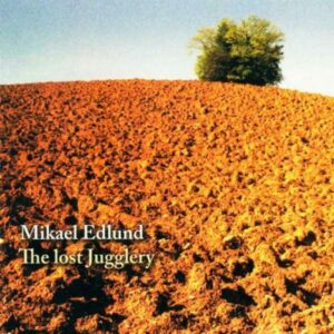 Mikael Edlund : The Lost Jugglery