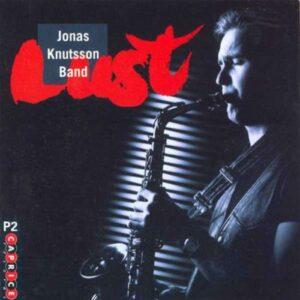 Jonas Knutsson Band : Lust