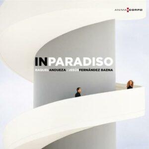 Raquel Andueza : In Paradiso.