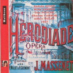 Massenet : Hérodiade. Wolff.