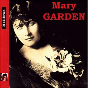 Mary Garden : Debussy, Fauré, Massenet.