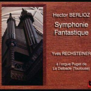 Berlioz : Symphonie fantastique (trans. Pour orgue). Rechsteiner.