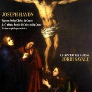 Haydn : Les sept dernières paroles du Christ. Savall.