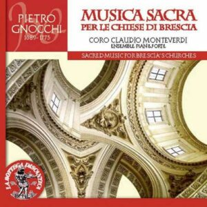 Pietro Gnocchi : Musica Sacra per le Chiese di Brescia