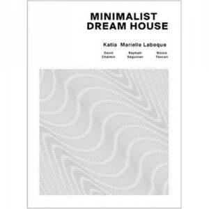 Katia et Marielle Labèque : 'Minimalist Dream House'.