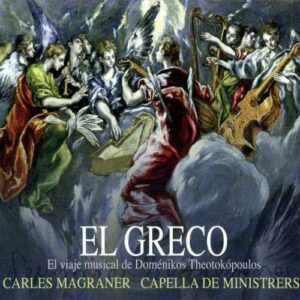 El Greco : Le Voyage musical de Domenikos Theotokopoulos. Magraner.