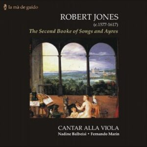 Robert Jones : The Second Booke of Songs and Ayres