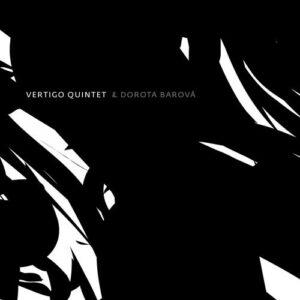 Vertigo Quintet & Dorota Barova