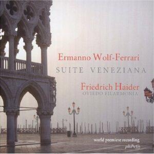 Wolf-Ferrari : Suite Veneziana. Haider.