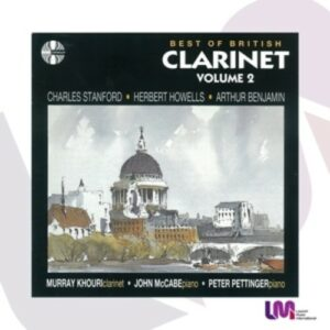 Stanford / Benjamin / Howells: Best Of British Clarinet Vol. 2