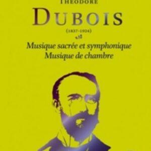 Dubois, Theodore: Musique Sacree Et Symphonique ; Mus