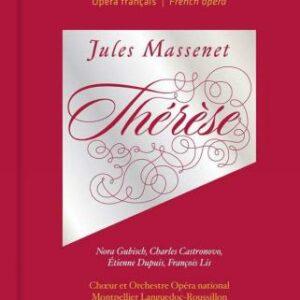 Massenet : Thérèse. Gubisch, Altinoglu.
