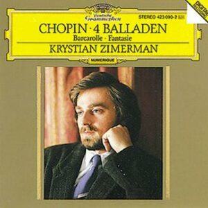 Chopin : 4 Ballades Op 23-38-47-52-Barcarolle Op 60-Zimerman