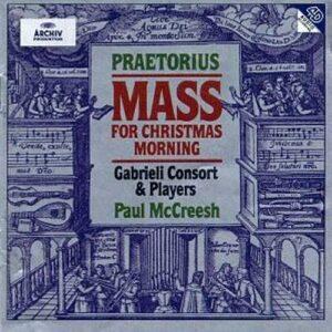 Praetorius : Messe de Noël. Mccreesh.