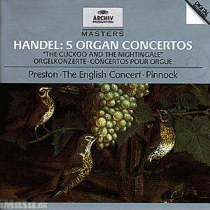 Haendel : 5 Concertos Pour Orgue-Preston-The English Concert-P