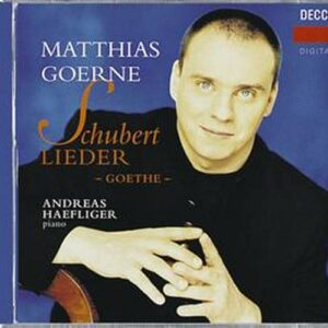 Schubert : Goethe Lieder. M. Goerne, A. Haefliger