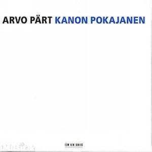 Arvo Part : Kanon Pokajanen (Le Canon De Repentance)