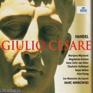 Haendel : Giulio Cesare. Kozena, Hellekant, von Otter, Mehta, Minkowski.