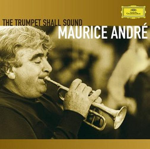 Maurice Andre : The Trumpet Shall Sound-Orchestre Et Chefs Di