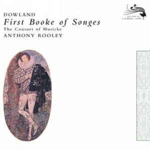 Dowland : First book of songes. Rooley.