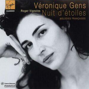 Véronique Gens - Nuits d'étoiles (Mélodies françaises)