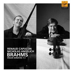 Brahms : Sonates pour violon n° 1, 3. R. Capuçon. Angelich.