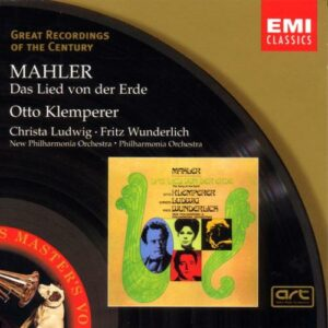 Mahler : Le Chant de la terre. Wunderlich, Ludwig, Klemperer.