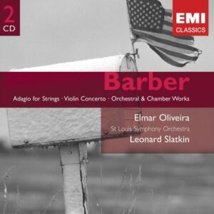 Barber : Adagio for Strings, Violin Concerto, Orchestral & Chamber Works