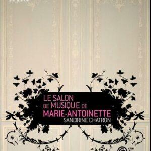 Le Salon de musique de Marie-Antoinette. Chatron, Paulet.