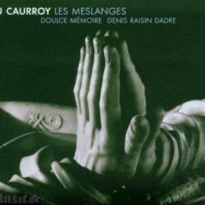 Da Caurroy : Les Meslanges