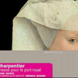 Charpentier : Messe pour le Port Royal
