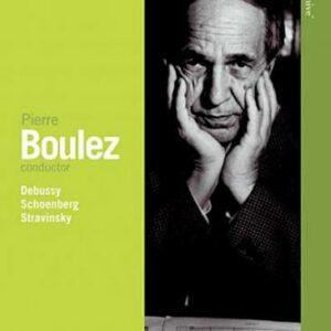 Pierre Boulez Conductor : Debussy, Schoenberg, Stravinsky.