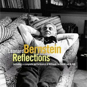 Leonard Bernstein : Reflections.
