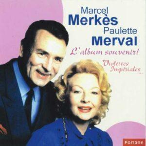 Marcel Merkés Et Paulette Merval : L'Album Souvenir !