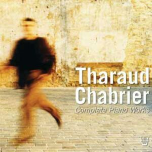 Chabrier : L'œuvre pour piano. Tharaud.