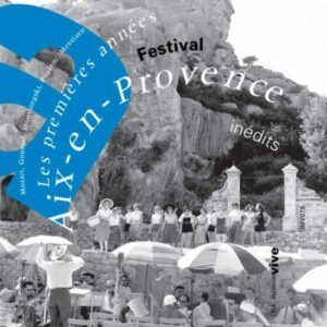 Festival Aix en Provence, les premières années.
