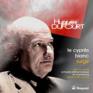 Dufourt : Le Cyprès blanc. Valade